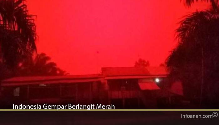 Indonesia Gempar Berlangit Merah