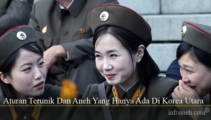 Aturan Terunik Dan Aneh Yang Hanya Ada Di Korea Utara