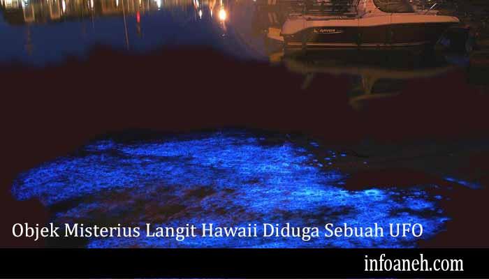 Objek Misterius Langit Hawaii Diduga Sebuah UFO