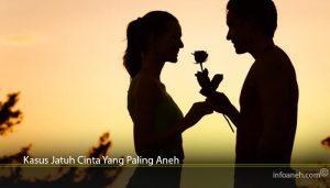 Kasus Jatuh Cinta Yang Paling Aneh